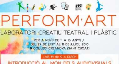 Perform·Art - Laboratori Creatiu Teatral i Plàstic, del 27 de juny al 8 de juliol 2016
